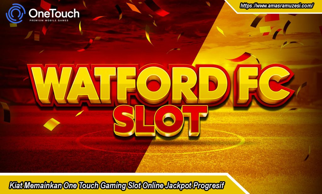 One Touch Gaming Slot Online Jackpot Progresif