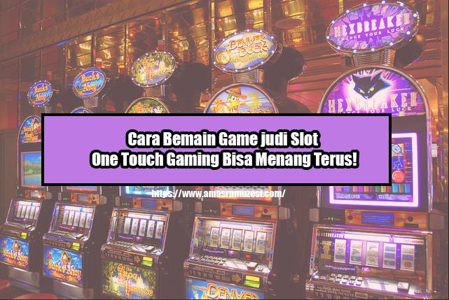 slot one touch gaming