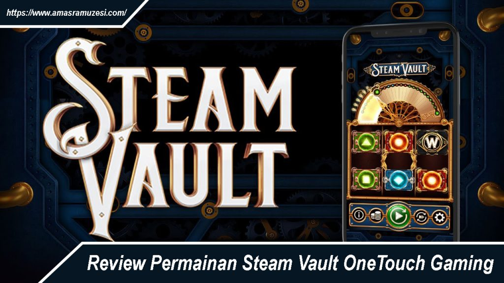 Review Permainan Steam Vault OneTouch Gaming